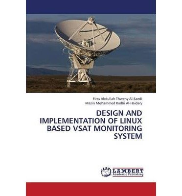 [(Design and Implementation of Linux Based Vsat Monitoring System )] [Author: Al-Saedi Firas Abdullah Thweny] [Jul-2013]