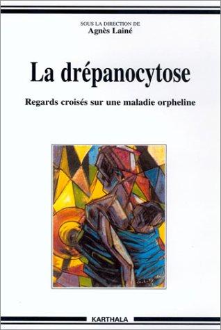 La Drépanocytose : Regards croisés sur une maladie orpheline