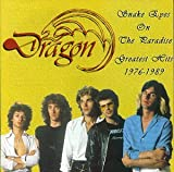 Songtexte von Dragon - Snake Eyes on the Paradise: Greatest Hits 1976-1989
