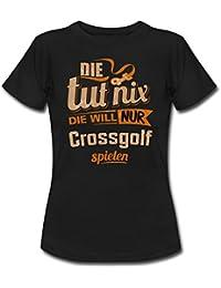 Die Tut Nix Die Will Nur Crossgolf RAHMENLOS Damen Sportart Sports Fun Design Shirt Frauen T-Shirt von Spreadshirt®