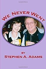 We Never Went Paperback