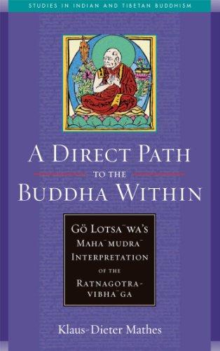 A Direct Path to the Buddha Within: Go Lotsawa's Mahamudra Interpretation of the Ratnagotravibhaga (Studies in Indian and Tibetan Buddhism) (English Edition)
