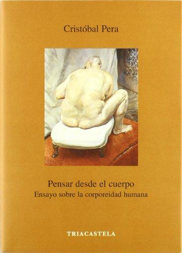 Descargar Libro Pensar desde el cuerpo. Ensayo sobre la corporeidad humana (Humanidades médicas) de Cristóbal Pera
