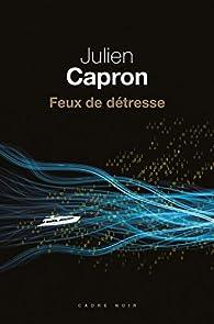 Feux de détresse par Julien Capron