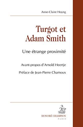 Turgot et Adam Smith. Une étrange proximité. par HOYNG (Anne-Claire)