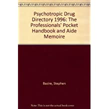 Psychotropic Drug Directory 1996: The Professionals' Pocket Handbook and Aide Memoire