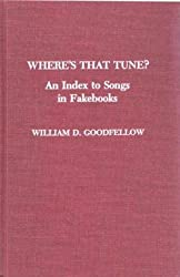 Where's That Tune ?: An Index to Songs in Fakebooks