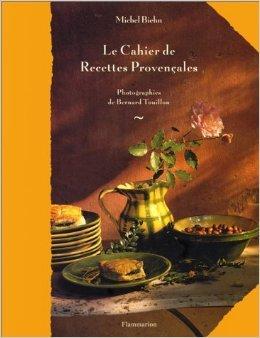 Le cahier de recettes provençales de Biehn ,Touillon ( 29 février 2000 )