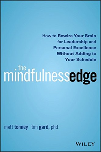 the-mindfulness-edge-how-to-rewire-your-brain-for-leadership-and-personal-excellence-without-adding-