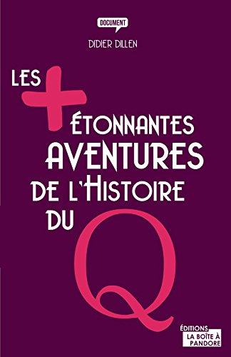 Les plus étonnantes aventures de l'Histoire du Q par Didier Dillen
