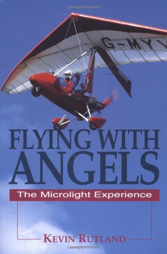 Flying with Angels: The Microlight Experience