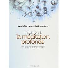 INITIATION A LA MEDITATION PROFONDE EN PLEINE