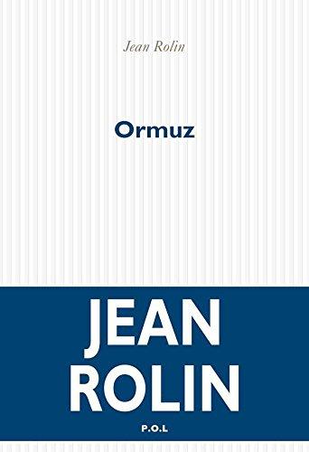 Ormuz (FICTION) par Jean Rolin