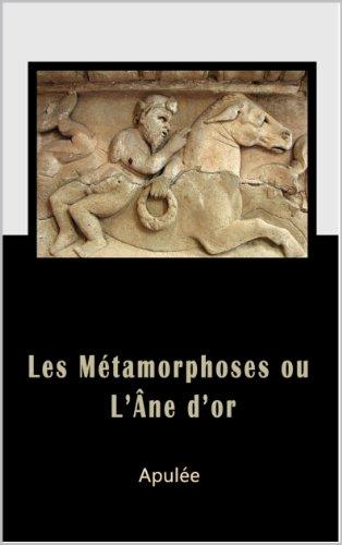 Les Métamorphoses  ou  l' Âne d' or