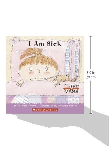 I Am Sick (My First Reader)