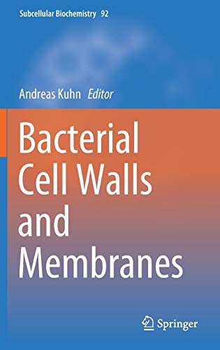 Bacterial Cell Walls and Membranes (Subcellular Biochemistry, Band 92)