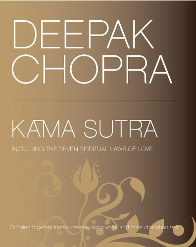 Deepak Chopra's Kama Sutra: Including the Seven Spiritual Laws of Love by Chopra, Deepak (2006) Hardcover