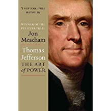 [Thomas Jefferson: The Art of Power] (By: Jon Meacham) [published: December, 2012]