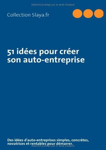 51 idées pour créer son auto-entreprise