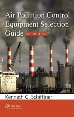 [Air Pollution Control Equipment Selection Guide] (By: Kenneth C. Schifftner) [published: September, 2013]