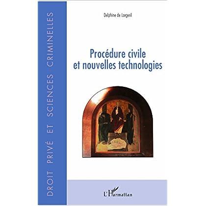 Procédure civile et nouvelles technologies (Droit privé et sciences criminelles)