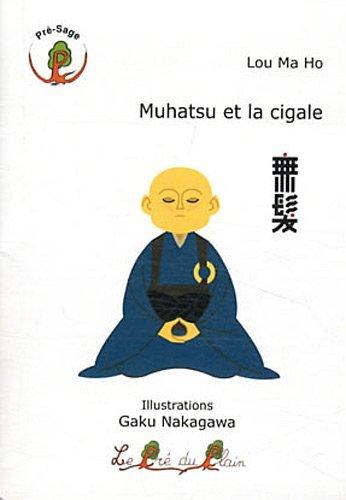 Muhatsu et la cigale par Lou Ma Ho