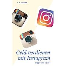 Geld verdienen mit Instagram: Tipps und Tricks