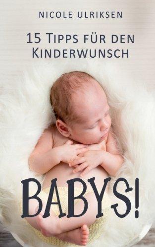 Babys!: 15 Tipps für den Kinderwunsch (Schwangerschafts-tipps)