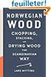 Norwegian Wood: Chopping, Stacking, a...
