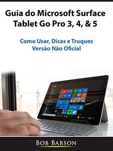 Guia do Microsoft Surface Tablet Go Pro 3, 4, & 5: Como Usar ...