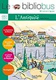 Le Bibliobus - Ce2 Livre De L'Eleve (L'Antiquite)