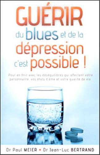 Guérir du Blues et de la Depression C'Est Possible par Dr Paul Meier