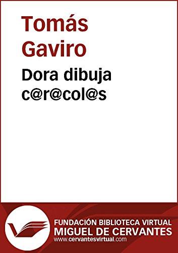 Dora dibuja c@r@col@s (Biblioteca Virtual Miguel de Cervantes)