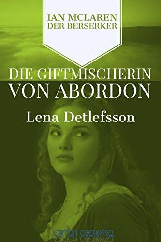 Die Giftmischerin von Abordon: ein Ian-McLaren-Roman (Ian McLaren - der Berserker 2)