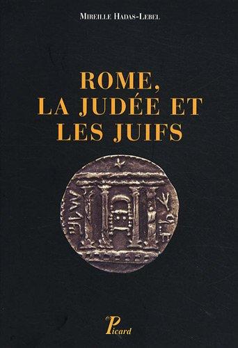 Rome, la Judée et les juifs par Mireille Hadas-Lebel