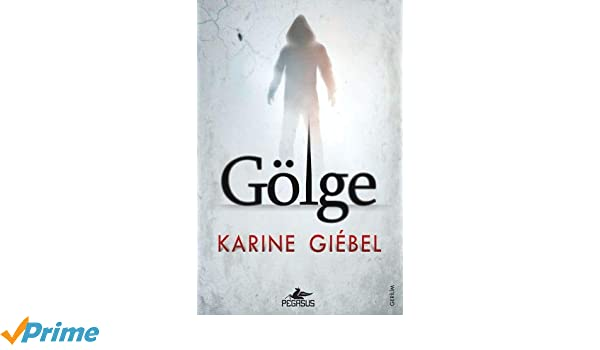 Amazon Fr Golge Karine Giebel Livres