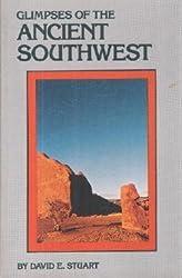 Glimpses of the Ancient Southwest by David E. Stuart (1985-12-02)