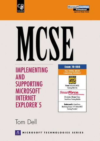 MCSE: Implementing and Supporting Microsoft Internet Explorer 5 por Tom Dell