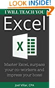 #4: I Will Teach You Excel: Master Excel, Surpass Your Co-Workers, And Impress Your Boss!