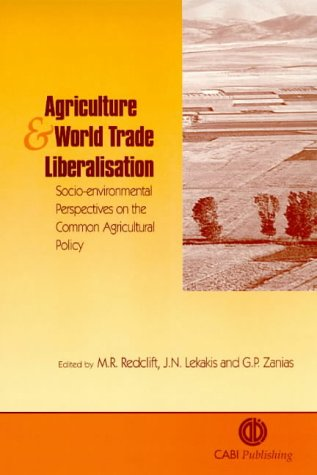 Agriculture & World Trade Liberalisation: Socio-environmental Perspectives on the Common Agricultural Policy (Cabi)
