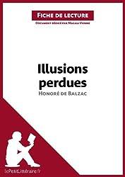 Illusions perdues d'Honoré de Balzac (Fiche de lecture): Résumé complet et analyse détaillée de l'oeuvre (French Edition)