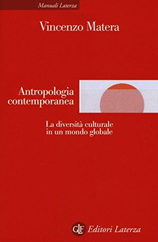 Antropologia contemporanea. La diversit culturale in un mondo globale