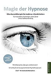 Magie der Hypnose: Effektive Kurzzeit-Psychotherapie in Modulen für Heilpraktiker, Psychotherapeuten und zur Selbstanwendung. Mit zahlreichen und Audiomeditationen (Edition Octopus)