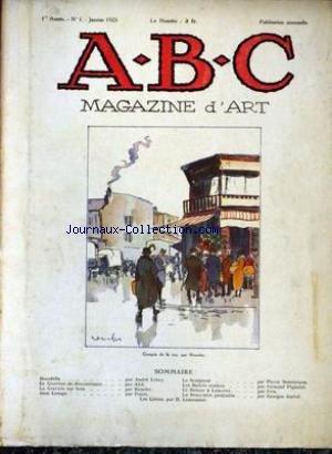 ABC MAGAZINE D'ART [No 1] du 01/01/1925 - CROQUIS DE LA RUE PAR RENEFER - BOURDELLE PAR A. LEBEY - LE QUARTIER DE RECOUVRANCE PAR AHU - LA GRAVURE SUR BOIS PAR RENEFER - JEAN LESAGE PAR POUM - LE SCULPTEUR PAR P. DOMINIQUE - LES BALLETS SUEDOIS PAR F. PIGNATEL LE RETOUR A LANCELOT PAR FELS - LA RENCONTRE PROFITABLE PAR G. AURIOL - H. LEMEUNIER.