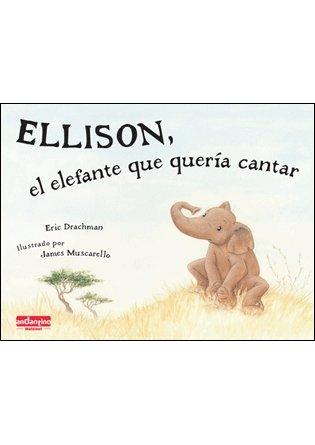 Ellison, el elefante que queria cantar (Andantino) por Eric Drachman