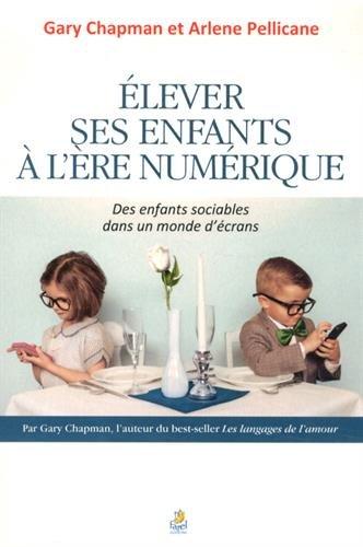 Elever ses enfants à l'ère numérique par Gary Chapman