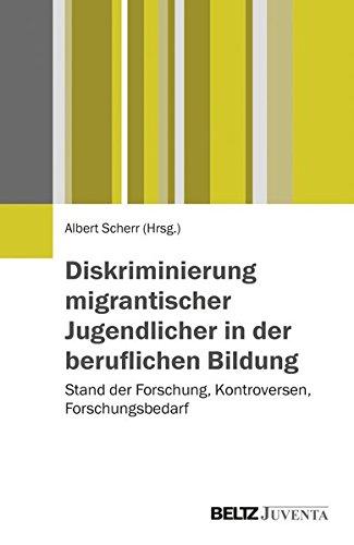 Diskriminierung migrantischer Jugendlicher in der beruflichen Bildung: Stand der Forschung, Kontroversen, Forschungsbedarf
