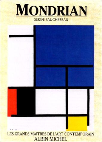 Mondrian et l'utopie néo-plastique par Serge Fauchereau