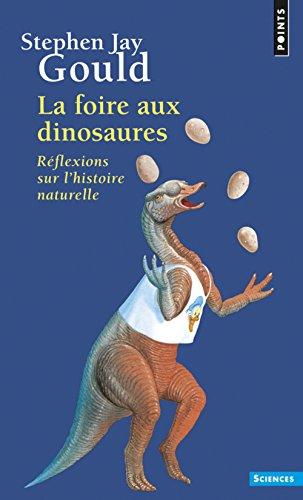 La foire aux dinosaures - Rflexions sur l'histoire naturelle