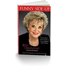 Funny Side Up: A Southern Girl's Guide to Love, Laughter, and Money by Rita Davenport (2012-11-01)